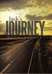 Jacks Journey ebook by Cecil Rhodes