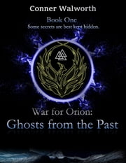 War for Orion: Ghosts from the Past - War for Orion ebook by Conner Walworth