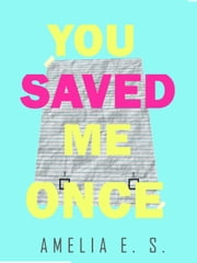 You Saved Me Once ebook by Kobo.Web.Store.Products.Fields.ContributorFieldViewModel
