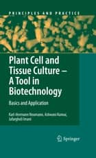 Plant Cell and Tissue Culture - A Tool in Biotechnology ebook by Karl-Hermann Neumann,Ashwani Kumar,Jafargholi Imani