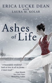 Ashes of Life ebook by Erica Lucke Dean, Laura M. Kolar
