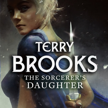 The Sorcerer's Daughter - The Defenders of Shannara audiobook by Terry Brooks