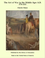 The Art of War in the Middle Ages A.D. 378-1515 ebook by C. W. C. Oman