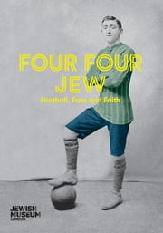 Four Four Jew - Football, Fans and Faith ebook by Joanne Rosenthal