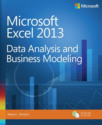 Microsoft Excel 2013 Data Analysis and Business Modeling ebook by Wayne Winston