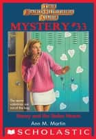 Stacey and the Stolen Hearts (The Baby-Sitters Club Mystery #33) ebook by Ann M. Martin