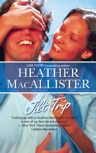 Jilt Trip ebook by Heather MacAllister
