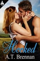 Hooked ebook by A. T. Brennan