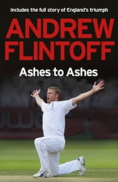 Andrew Flintoff: Ashes to Ashes - One Test After Another ebook by Andrew Flintoff