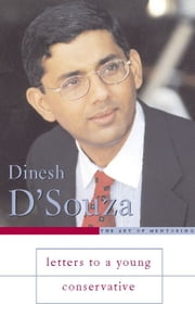 Letters to a Young Conservative ebook by Dinesh D'Souza
