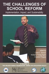 The Challenge of School Reform - Implementation, Impact, and Sustainability ebook by
