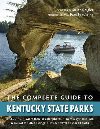 The Complete Guide to Kentucky State Parks ebook by Susan Reigler - Rakuten  Kobo
