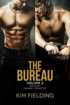 The Bureau: Volume 2 ebook by Kim Fielding