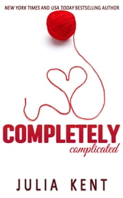Completely Complicated (Her Billionaires #3) - Romantic Comedy Billionaire Story ebook by Julia Kent