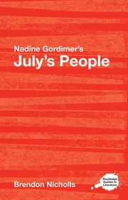Nadine Gordimer's July's People - A Routledge Study Guide ebook by Brendon Nicholls