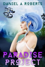Paradise Project ebook by Daniel A. Roberts