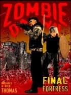Final Fortress (Zombie Dawn Stories) ebook by Michael G. Thomas
