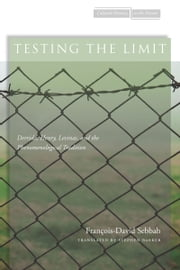 Testing the Limit - Derrida, Henry, Levinas, and the Phenomenological Tradition ebook by François-David Sebbah,Stephen Barker