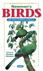Newman's Birds of Southern Africa ebook by Kenneth Newman, Vanessa Newman