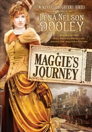 Maggie's Journey ebook by Lena Nelson Dooley