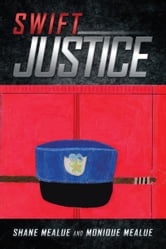 Swift Justice ebook by Shane Mealue and Monique Mealue