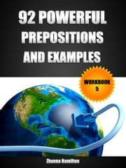 92 Powerful Prepositions and Examples: Workbook 5 ebook by Zhanna Hamilton