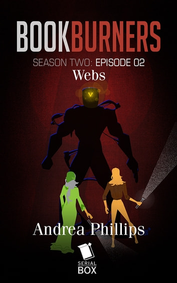 Webs (Bookburners Season 2 Episode 2) ebook by Andrea Phillips,Brian Francis Slattery,Mur Lafferty,Max Gladstone