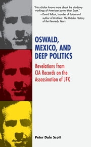 Oswald, Mexico, and Deep Politics - Revelations from CIA Records on the Assassination ebook by Peter Dale Scott