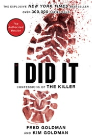 If I Did It: Confessions of the Killer - Confessions of the Killer ebook by The Goldman Family