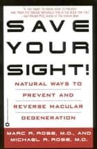 Save Your Sight! ebook by Marc R. Rose,Michael R. Rose