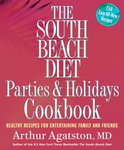 THE+SOUTH+BEACH+DIET+PARTIES+AND+HOLIDAYS+COOKBOOK
