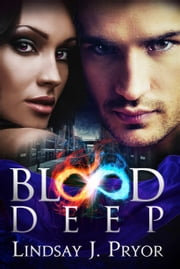 Blood Deep ebook by Lindsay J. Pryor