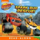 Spark Bug Rescue! (Blaze and the Monster Machines) ebook by Nickelodeon Publishing