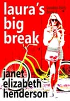 Laura's Big Break - London Girls, #2 ebook by janet elizabeth henderson