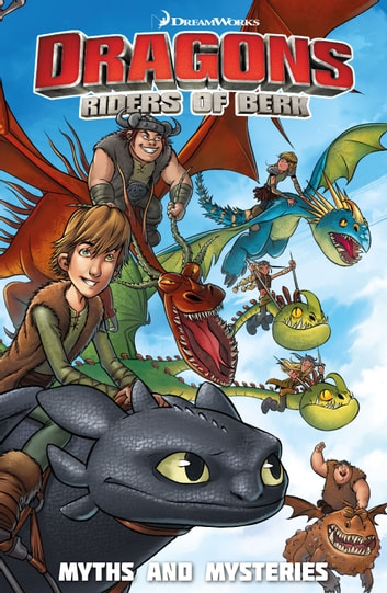 DreamWorks: Riders of Berk: Myths and Mysteries Vol. 3 ebook by Simon Furman,Jack Lawrence,Sara Richard,Iwan Nazif,Arianna Florean,Digikore,Claudia Ianicello