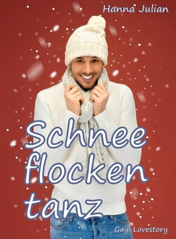 Schneeflockentanz ebook by Hanna Julian