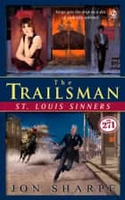 The Trailsman #271 - St. Louis Sinners ebook by Jon Sharpe