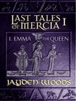 Last Tales of Mercia 1: Emma the Queen