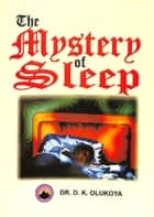 The Mystery of Sleep ebook by Dr. D. K. Olukoya