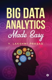 Big Data Analytics Made Easy ebook by Kobo.Web.Store.Products.Fields.ContributorFieldViewModel