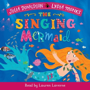 The Singing Mermaid - Book and CD Pack audiobook by Julia Donaldson