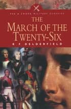 The March of the Twenty-Six ebook by R.F Delderfield