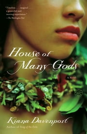 House of Many Gods - A Novel ebook by Kiana Davenport