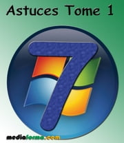 Windows 7 Astuces Tome 1 ebook by Michel Martin