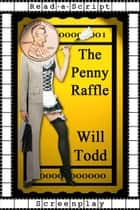 The Penny Raffle ebook by Will Todd