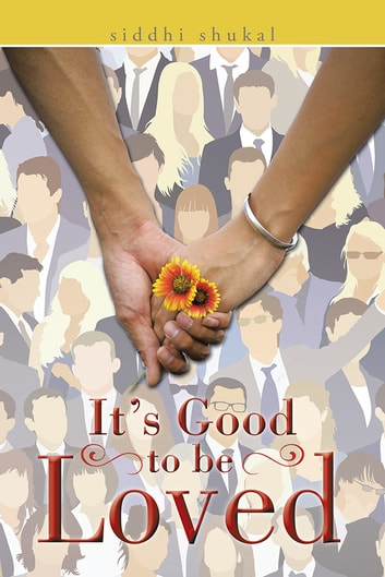 It's Good to be Loved ebook by siddhi shukal