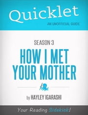 Quicklet on How I Met Your Mother Season 3 ebook by Hayley Igarashi