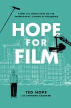 Hope for Film ebook by Ted Hope