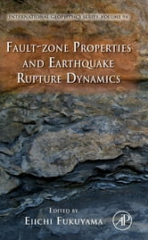 Fault-Zone Properties and Earthquake Rupture Dynamics ebook by