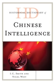 Historical Dictionary of Chinese Intelligence ebook by I. C. Smith,Nigel West